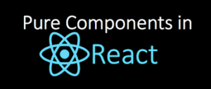 What is React pure Component?