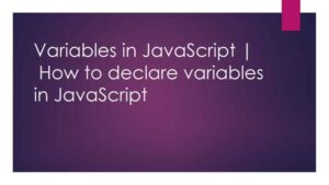 How to declare variable in JavaScript